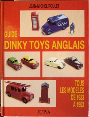 Guide des Dinky-Toys anglais 1933-1953