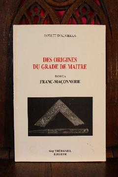 Album DES ORIGINES DU GRADE DE MAITRE DANS LA FRANC-MAçONNERIE GOLBET D'ALVIELLA 1984