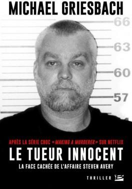 Le tueur innocent - La vérite sur l'affaire Avery
