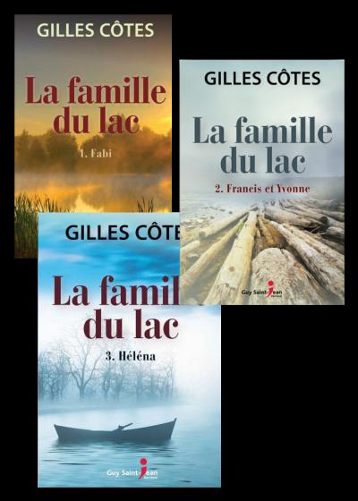 La famille du lac - Gilles Côtés (3 tomes)