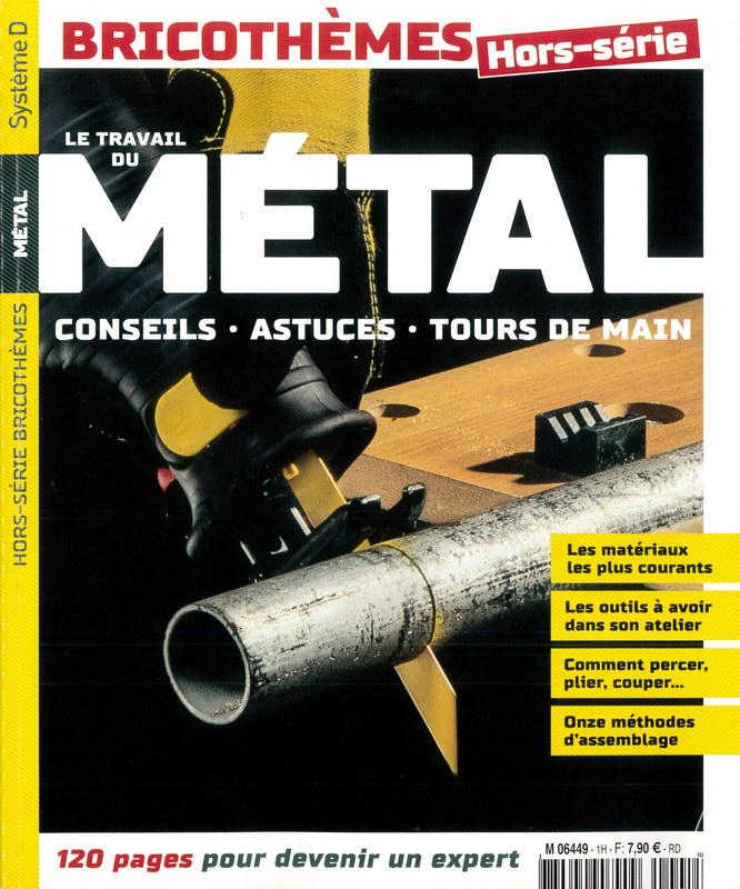 Système D Bricothèmes Hors Série : Le travail du métal - Novembre 2017 sur Bookys